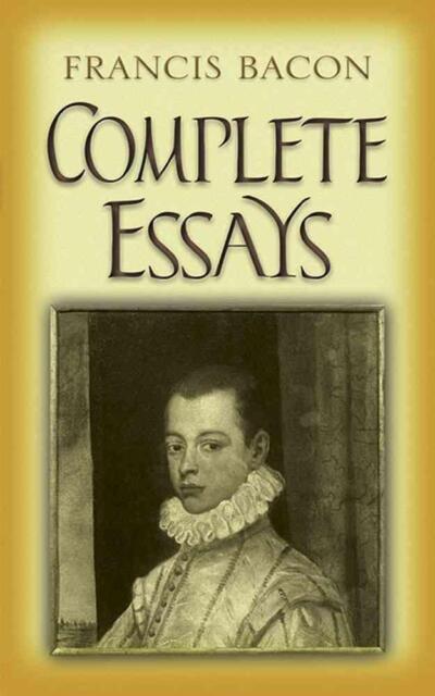 Complete Essays von Francis Bacon (2008, Taschenbuch)