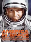 America in Space : NASA's First Fifty Years by Steven J. Dick, Constance Moore and Robert Jacobs (2007, Hardcover)