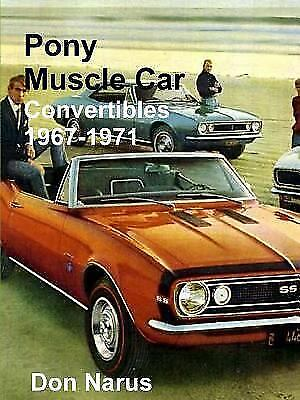 Pony Muscle Car Convertibles 1967-1971 by Don Narus