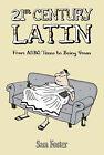 21st Century Latin: From Bovvered to Binge-drinking by Sam Foster (Hardback, 2007)