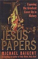JESUS PAPERS EXPOSING GREATEST  COVER-UP IN HISTORY INSTOCK BAIGENT