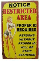Restricted Area Pinup Id Required Or Strip Search Tin Sign Metal Bar Poster Ohw
