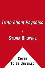 The Secret History of Psychics: How to Separate Fact From Fiction - and Tap Into