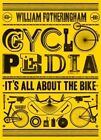 Cyclopedia: It's All about the Bike by William Fotheringham (Paperback / softback, 2015)