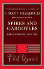 Spires and Gargoyles: Early Writings, 1909-1919 by F. Scott Fitzgerald (Hardback, 2010)
