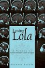 Losing Lola Memoir Reckless Behavior in Time Tragedy by Eilers Shannon -hcover