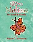 Metina The Small Butterfly 9781450005678 by Susan C Anderson Paperback