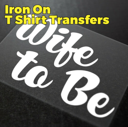 Iron On Transfer Wife To Be Hen Party Create your own printed t shirt