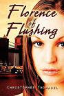 Florence of Flushing by Christopher Thomasel (Paperback / softback, 2009)