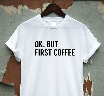 Coffee first - t shirt tee dope hipster swag tumblr geek Funny humour UK seller