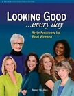 Looking Good ...Every Day: Style Solutions for Real Women by Nancy Nix-Rice (Paperback / softback, 2014)