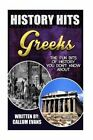 The Fun Bits of History You Don't Know about Greeks: Illustrated Fun Learning for Kids by Callum Evans (Paperback / softback, 2015)