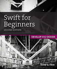 Swift for Beginners: Develop and Design by Boisy G. Pitre (Paperback, 2015)