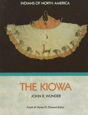The Kiowa (Indians of North America), Wunder, John R., 1555467105, Book, Good