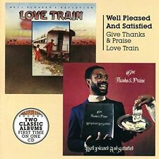 WELL PLEASED & SATISFIED - GIVE THANKS AND PRAISE/LOVE TRAIN NEW CD