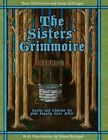 The Sisters Grimmoire: Spells and Charms for Your Happily Ever After by Bree Nicgarran (Paperback / softback, 2015)
