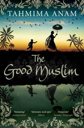 1 of 1 - The Good Muslim By Tahmima Anam