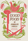 Good Food: Month by Month Recipes by Ambrose Heath (Hardback, 2015)