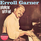 Bouncin' with Me by Erroll Garner (CD, Jul-2007, Collectables)