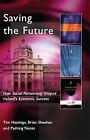 Saving the Future: How Social Partnership Shaped Ireland's Economic Success by Padraig Yeates, Brian Sheehan, Tim Hastings (Paperback, 2007)