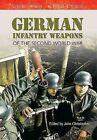 German Infantry Weapons of the Second World War: The War Machines by John Christopher (Paperback, 2014)