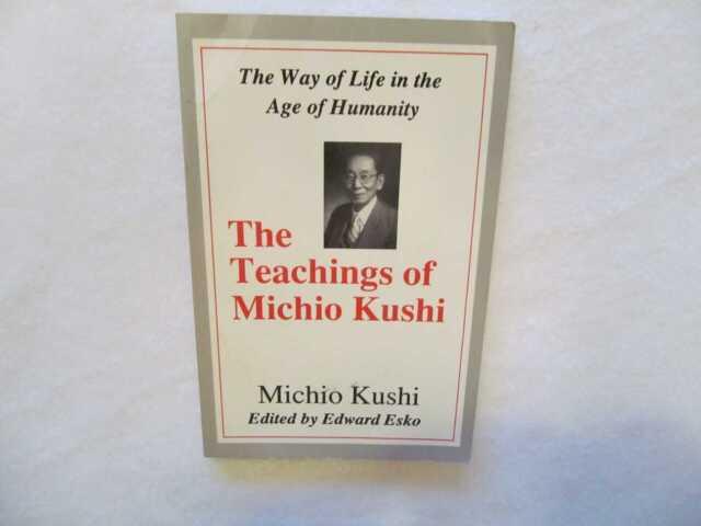 Michio Kushi: Teachings of Michio Kushi, The:  The Way of Life in the Age of Hum
