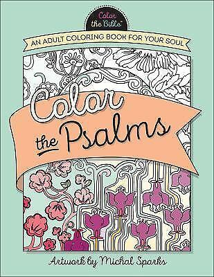 Color The Psalms An Adult Coloring Book For Your Soul Bible