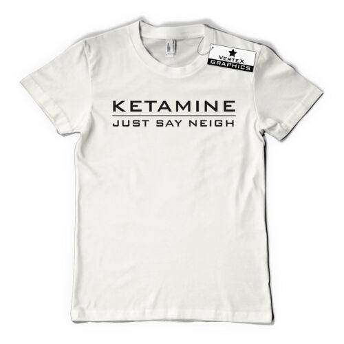 Slogan cadeau La kétamine juste dire qu T-Shirtdrôle