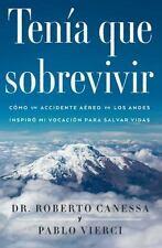 Atria Espanol: Tenía Que Sobrevivir : Cómo un Accidente aéreo en Los Andes...