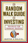 The Random Walk Guide to Investing: Ten Rules for Financial Success by Burton G. Malkiel (Paperback, 2005)