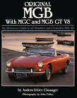 Original MGB with MGC and MGB GT V8: The Restorer's Guide to All Roadster and GT Models 1962-80 by Anders Ditlev Clausager (Hardcover, 2010)