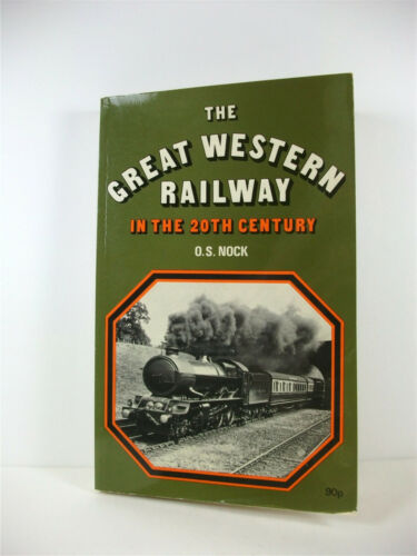 1 of 1 - THE GREAT WESTERN RAILWAY IN THE 20th CENTURY; O. S. Nock; Soft-cover