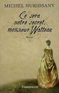 Ce-sera-notre-secret-monsieur-Watteau-de-Nuridsany-Michel-Livre-etat-bon