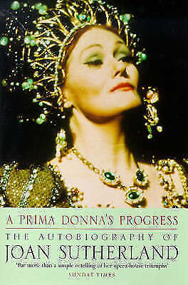 A Prima Donna's Progress: The Autobiography Of Joan Sutherland, Sutherland, Joan