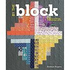 By the Block: 18 Surprisingly Simple Quilts by Siobhan Rogers (Paperback, 2015)