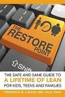 The Restore Point: The Safe and Sane Guide to a Lifetime of Lean for Kids, Teens and Families by MD Facs Lukash (Paperback / softback, 2015)