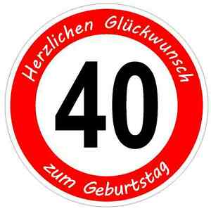 verkehrsschild 40 geburtstag verkehrszeichen stra en schild geburtstagsschild ebay. Black Bedroom Furniture Sets. Home Design Ideas