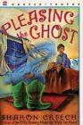 Pleasing The Ghost by Sharon Creech Stacey Schuett 9780064406864