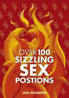 Over 100 Sizzling Sex Positions by Lisa Sussman (Hardback, 2009)