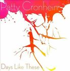 Days Like These by Patty Cronheim (CD, 2010, Say So)