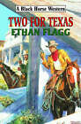 Two for Texas by Ethan Flagg (Hardback, 2008)