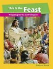 This Is the Feast Student Book by Concordia Publishing House (Paperback / softback, 2015)