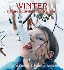Winter Nature Activities for Children by Brigitte Walden, Irmgard Kutsch (Paperback, 2006)