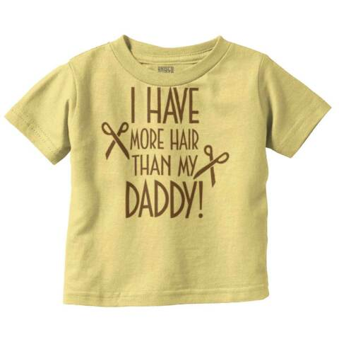 More Than Hair Than Daddy Funny Shower Gift Youth Toddler T-Shirt Tees Tshirts