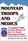 Mountain Troops and Medics: A Complete World War II Combat History of the U.S. Tenth Mountain Division in the Wartime Stories of One of Its Frontline Battalion Surgeons by Albert H. Meinke (Paperback, 2002)