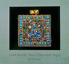 Gold Jewelry from Tibet and Nepal by Jane Casey Singer (Hardback, 1996)
