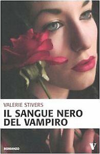 sangue nero del vampiro stivers valerie 9788854113329