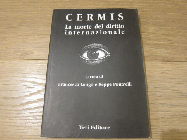CERMIS LA MORTE DEL DIRITTO INTERNAZIONALE-LONGO e PONTRELLI-TETI 1999