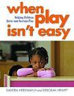 When Play Isn't Easy: Helping Children Enter and Sustain Play by Sandra Heidemann, Deborah Hewitt (Paperback / softback, 2014)