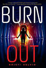 Burn Out by Kristi Helvig (Paperback, 2015)